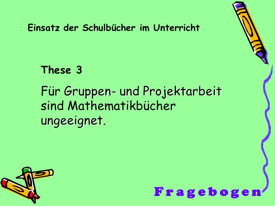 Für Gruppen- und Projektarbeit sind Mathematikbücher ungeeignet.