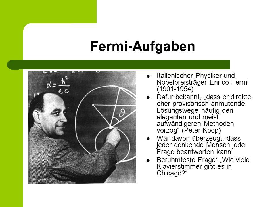 Fermi-Aufgaben Italienischer Physiker und Nobelpreisträger Enrico Fermi (1901-1954)