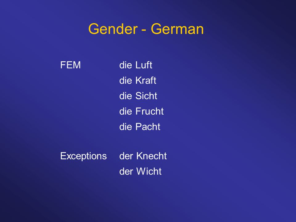 Gender - German FEM die Luft die Kraft die Sicht die Frucht die Pacht
