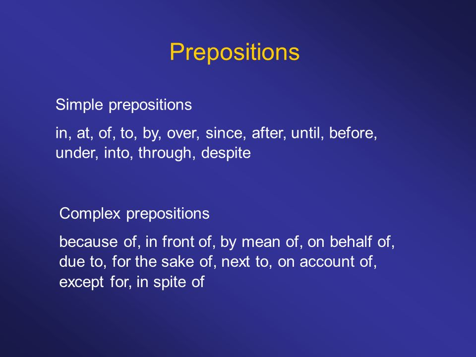 Prepositions Simple prepositions