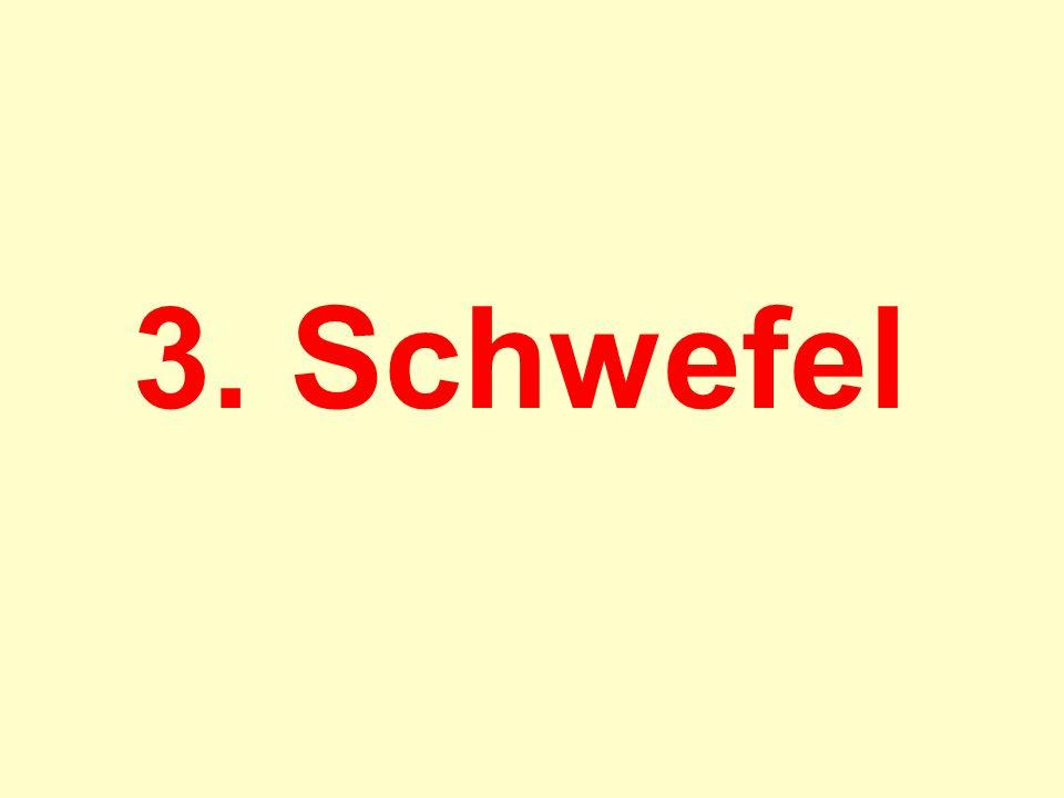 3. Schwefel