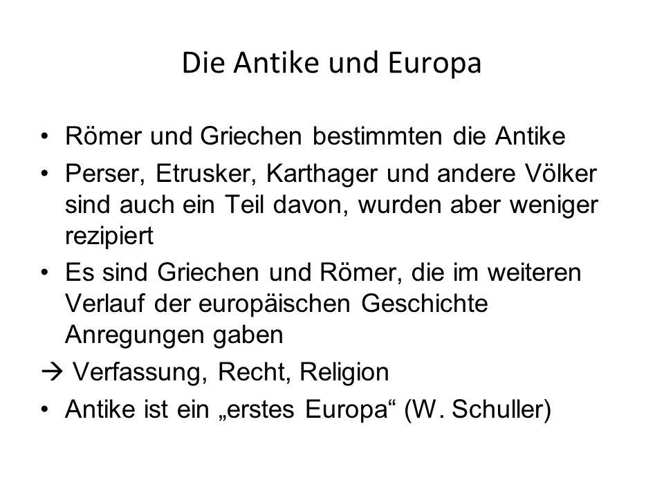 Die Antike und Europa Römer und Griechen bestimmten die Antike