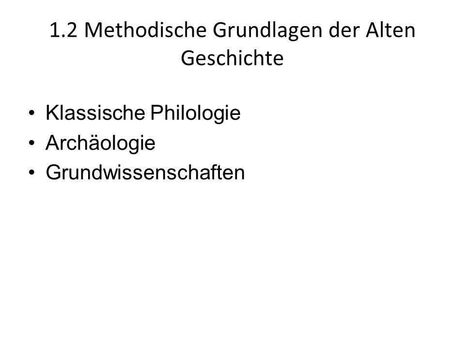 1.2 Methodische Grundlagen der Alten Geschichte