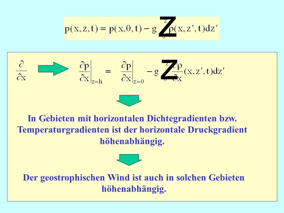 In Gebieten mit horizontalen Dichtegradienten bzw.