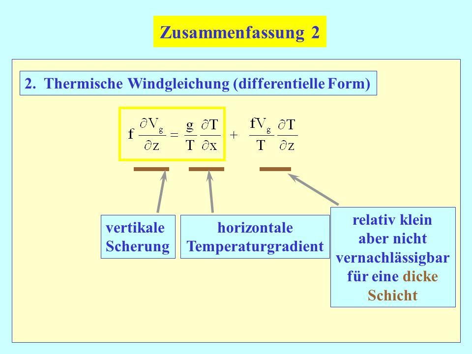Zusammenfassung 2 2. Thermische Windgleichung (differentielle Form)