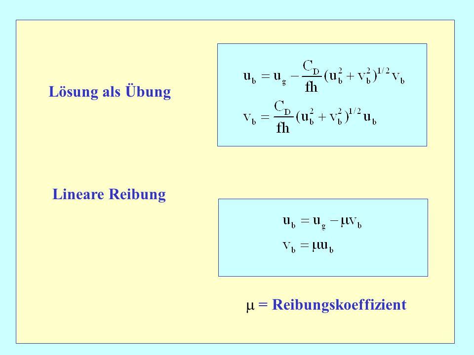 Lösung als Übung Lineare Reibung m = Reibungskoeffizient