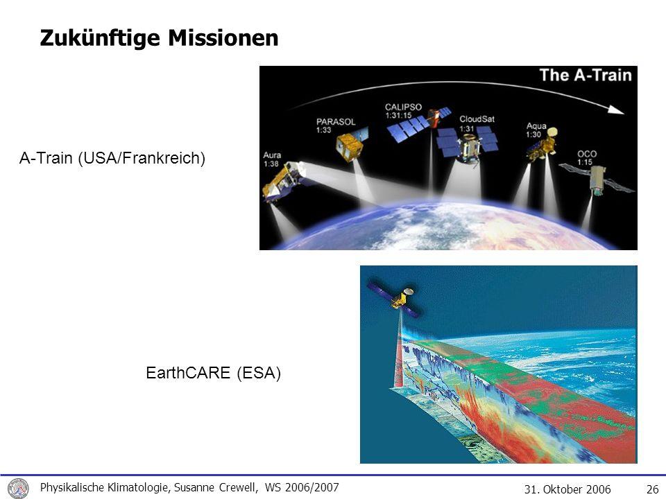 Zukünftige Missionen A-Train (USA/Frankreich) EarthCARE (ESA)