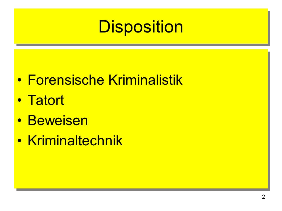 Disposition Forensische Kriminalistik Tatort Beweisen Kriminaltechnik