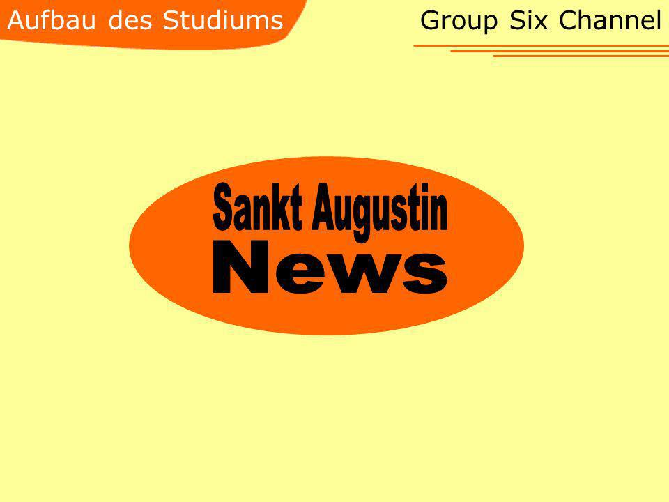 Aufbau des Studiums Group Six Channel Sankt Augustin News