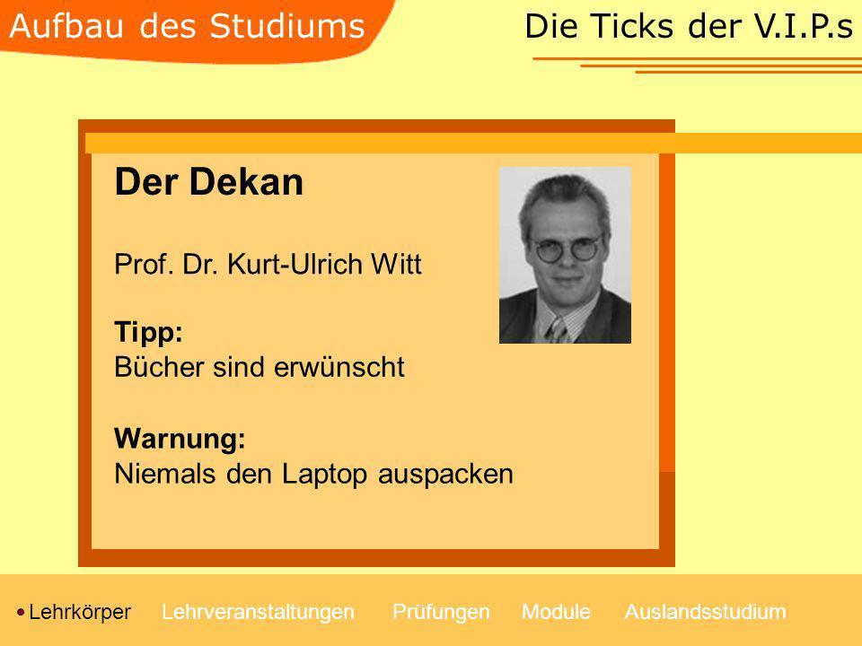Der Dekan Aufbau des Studiums Die Ticks der V.I.P.s