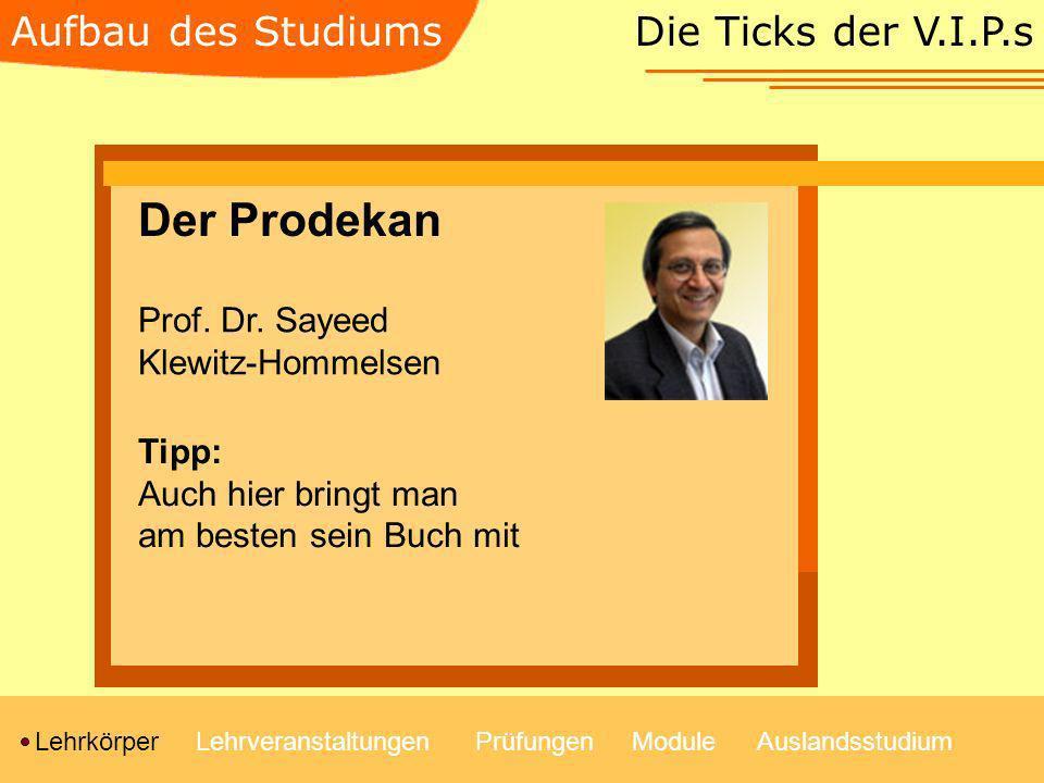 Der Prodekan Aufbau des Studiums Die Ticks der V.I.P.s