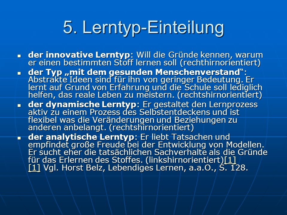 5. Lerntyp-Einteilung der innovative Lerntyp: Will die Gründe kennen, warum er einen bestimmten Stoff lernen soll (rechthirnorientiert)