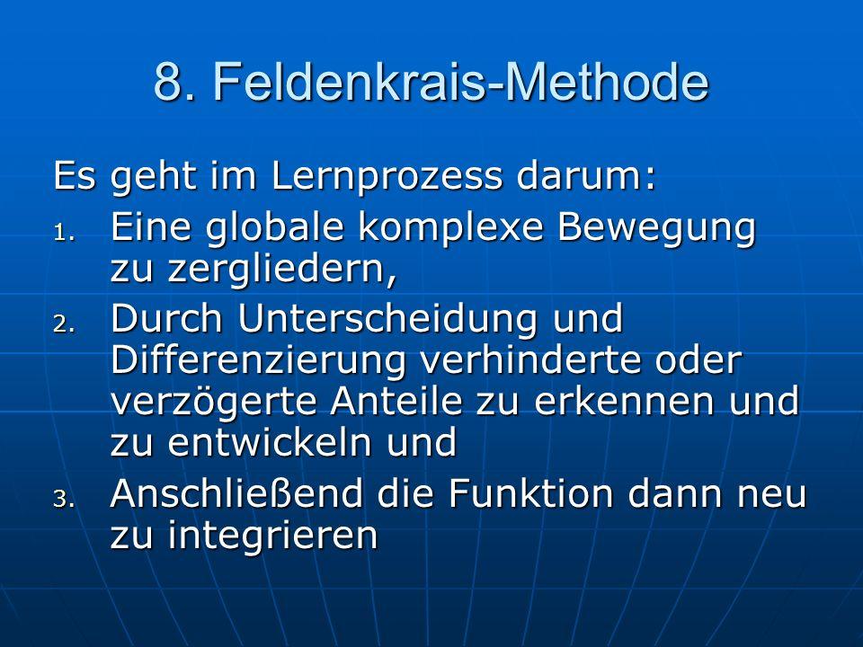 8. Feldenkrais-Methode Es geht im Lernprozess darum: