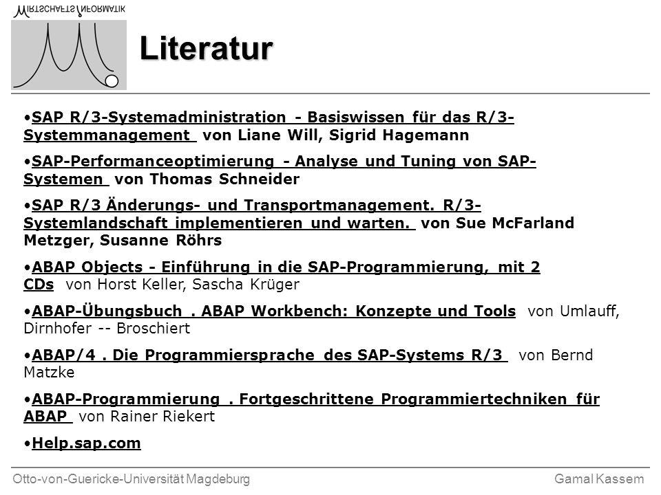 Literatur SAP R/3-Systemadministration - Basiswissen für das R/3-Systemmanagement von Liane Will, Sigrid Hagemann.