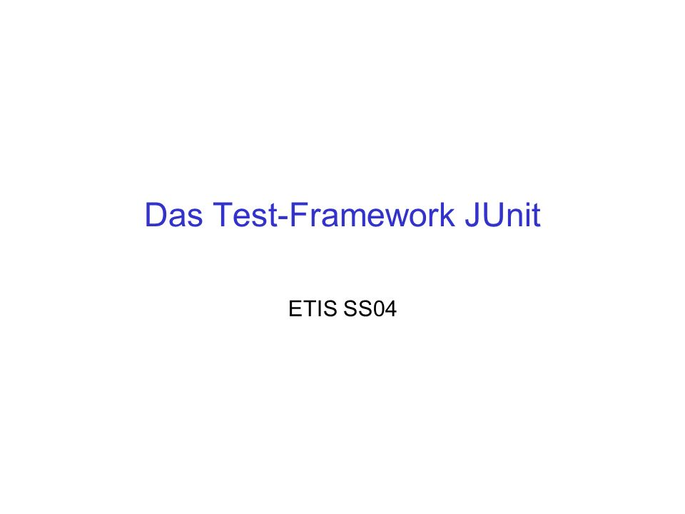 Das Test-Framework JUnit