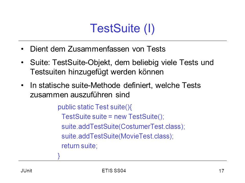 TestSuite (I) Dient dem Zusammenfassen von Tests