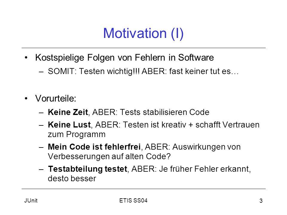 Motivation (I) Kostspielige Folgen von Fehlern in Software Vorurteile: