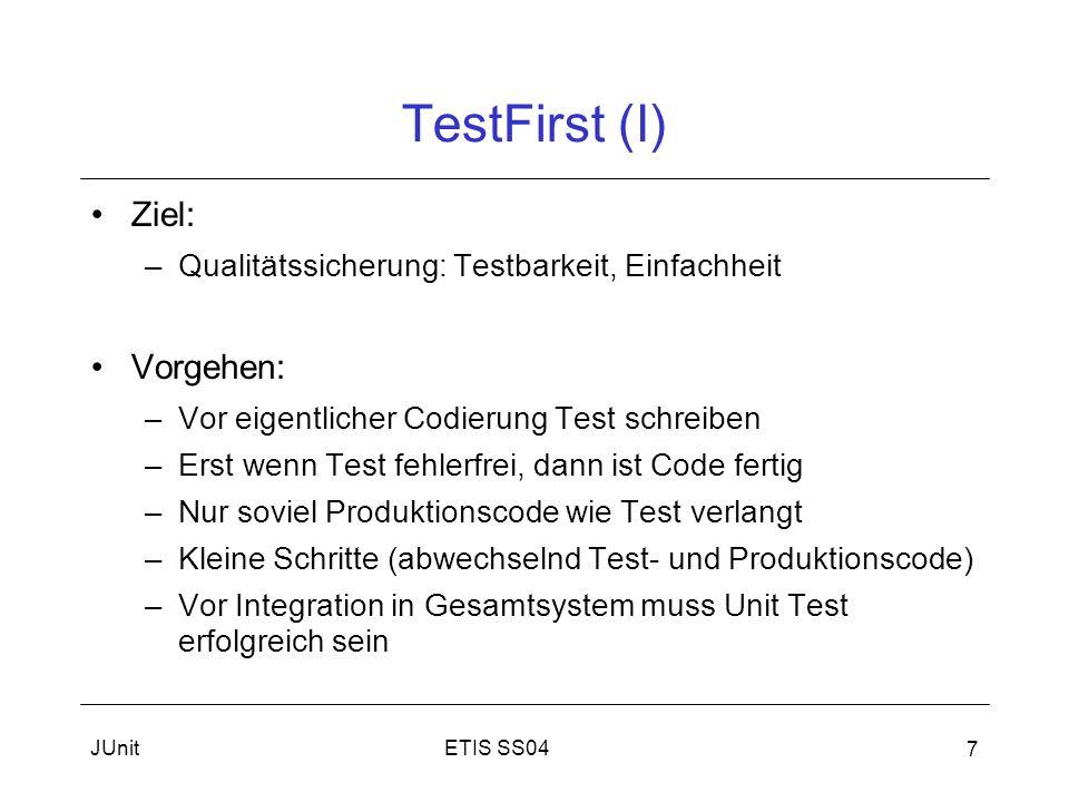 TestFirst (I) Ziel: Vorgehen: