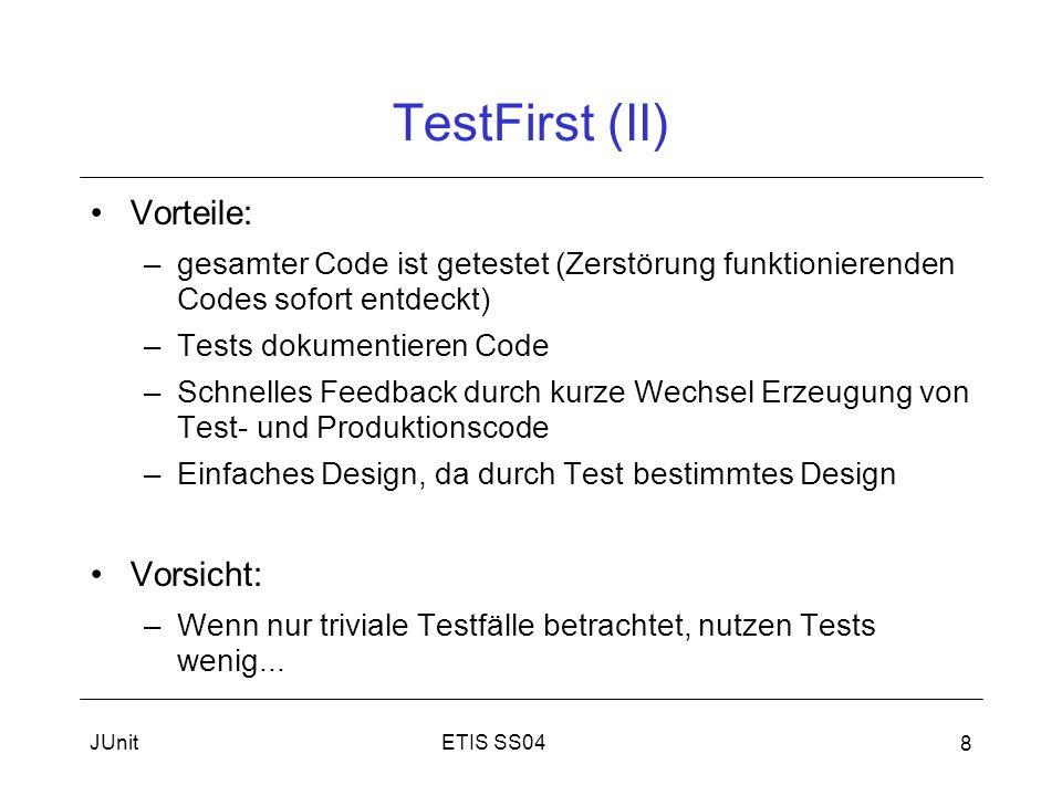 TestFirst (II) Vorteile: Vorsicht: