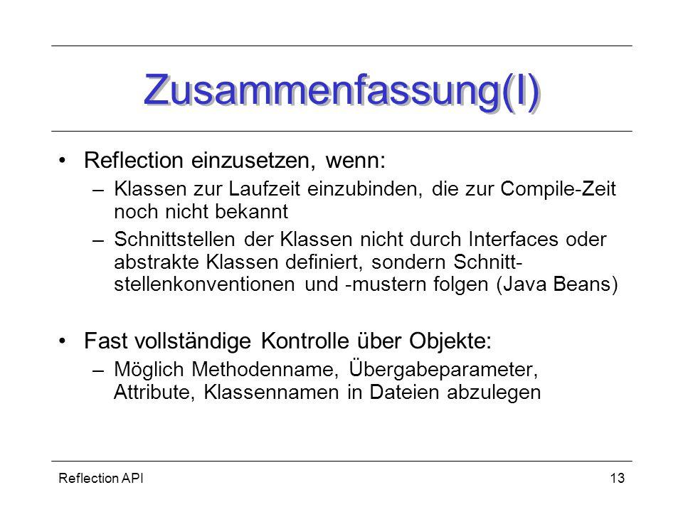 Zusammenfassung(I) Reflection einzusetzen, wenn: