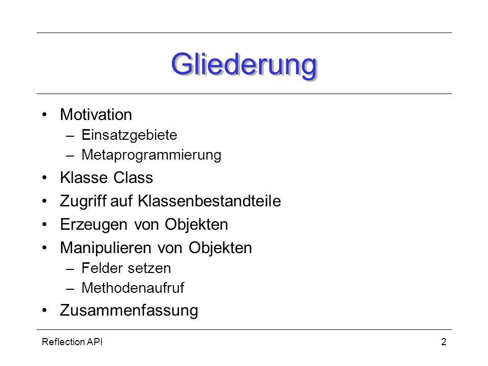 Gliederung Motivation Klasse Class Zugriff auf Klassenbestandteile