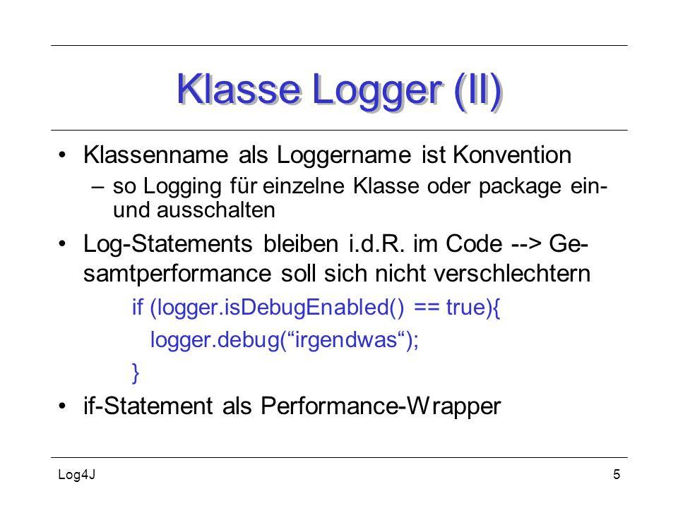 Klasse Logger (II) Klassenname als Loggername ist Konvention