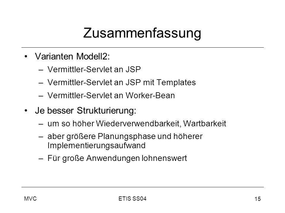Zusammenfassung Varianten Modell2: Je besser Strukturierung: