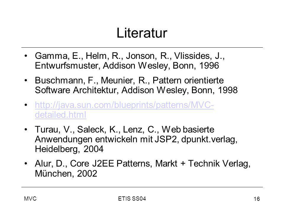 LiteraturGamma, E., Helm, R., Jonson, R., Vlissides, J., Entwurfsmuster, Addison Wesley, Bonn, 1996.