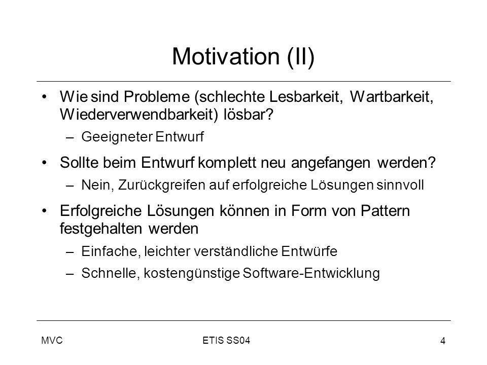 Motivation (II) Wie sind Probleme (schlechte Lesbarkeit, Wartbarkeit, Wiederverwendbarkeit) lösbar