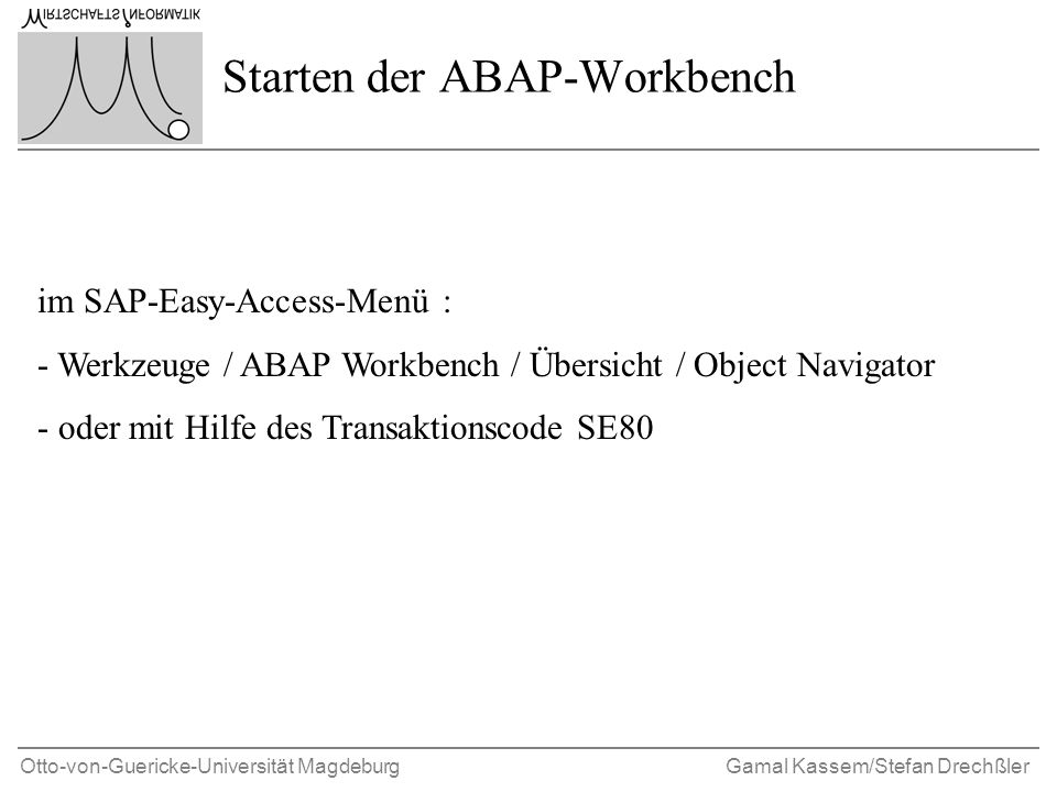 Starten der ABAP-Workbench