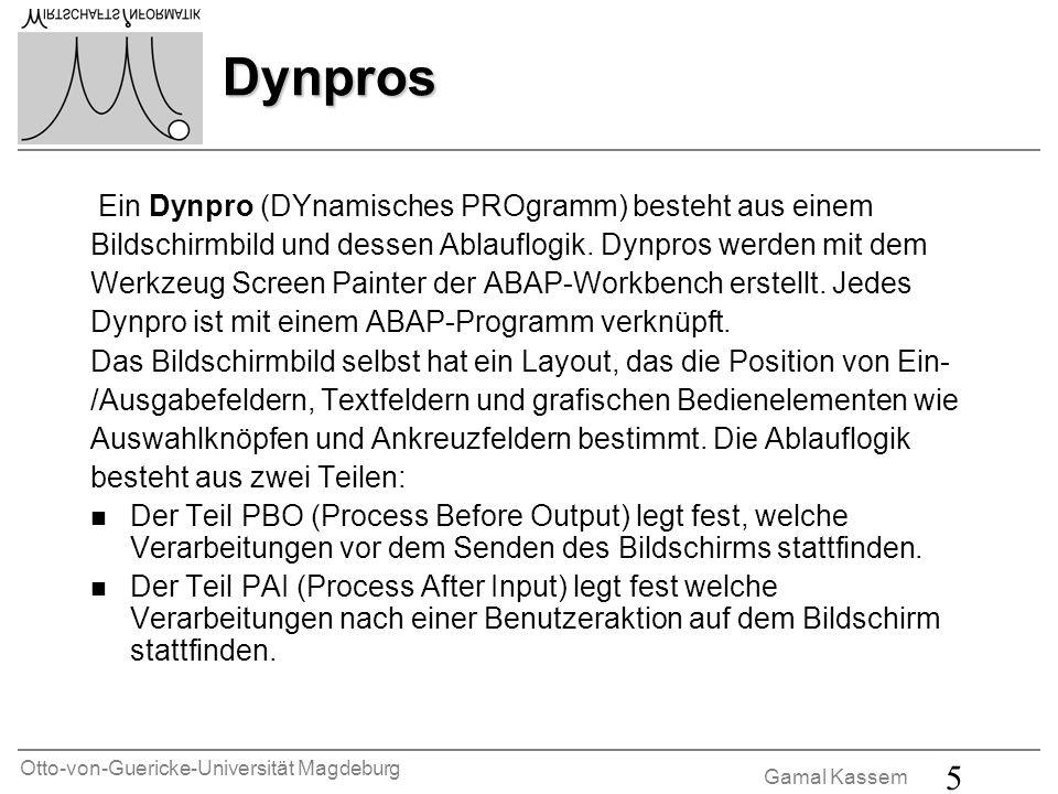 Dynpros Ein Dynpro (DYnamisches PROgramm) besteht aus einem