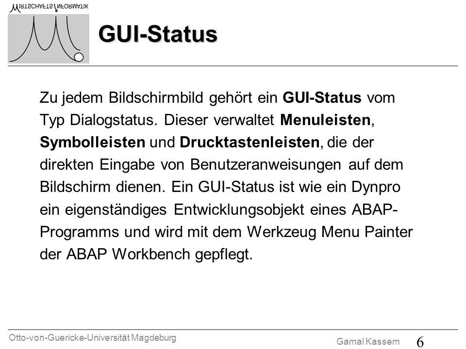 GUI-Status Zu jedem Bildschirmbild gehört ein GUI-Status vom