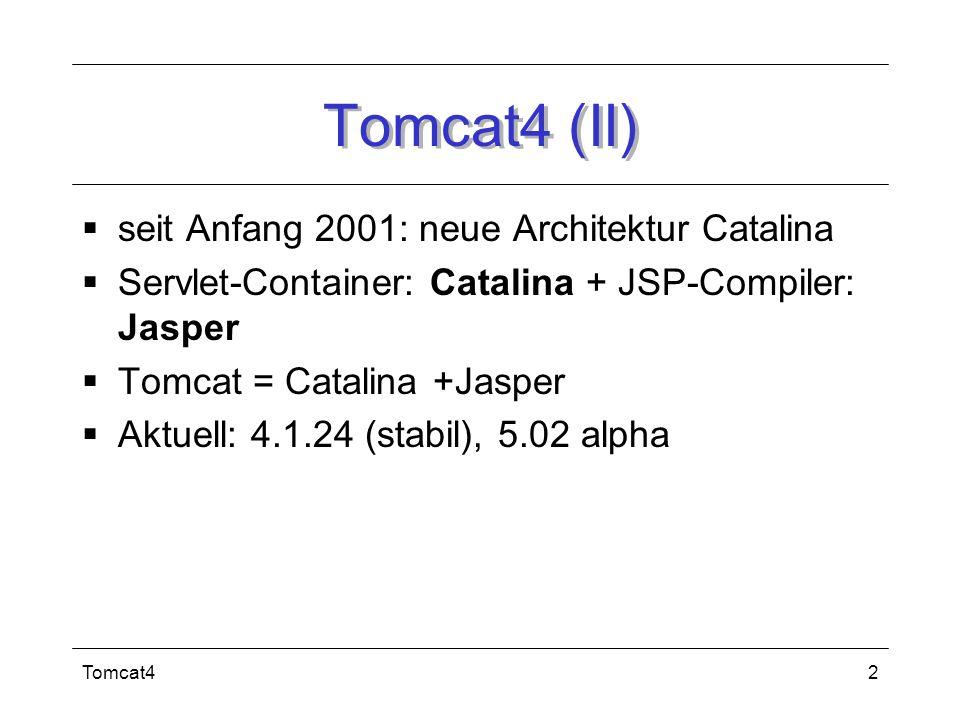 Tomcat4 (II) seit Anfang 2001: neue Architektur Catalina