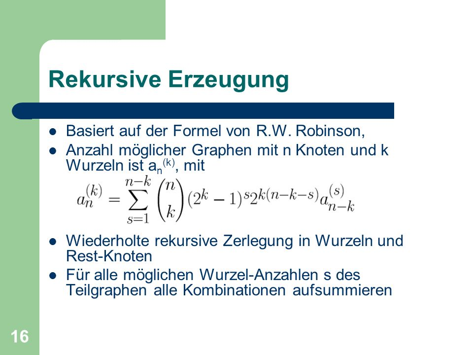 Rekursive Erzeugung Basiert auf der Formel von R.W. Robinson,