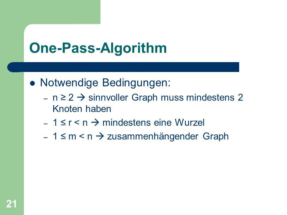 One-Pass-Algorithm Notwendige Bedingungen: