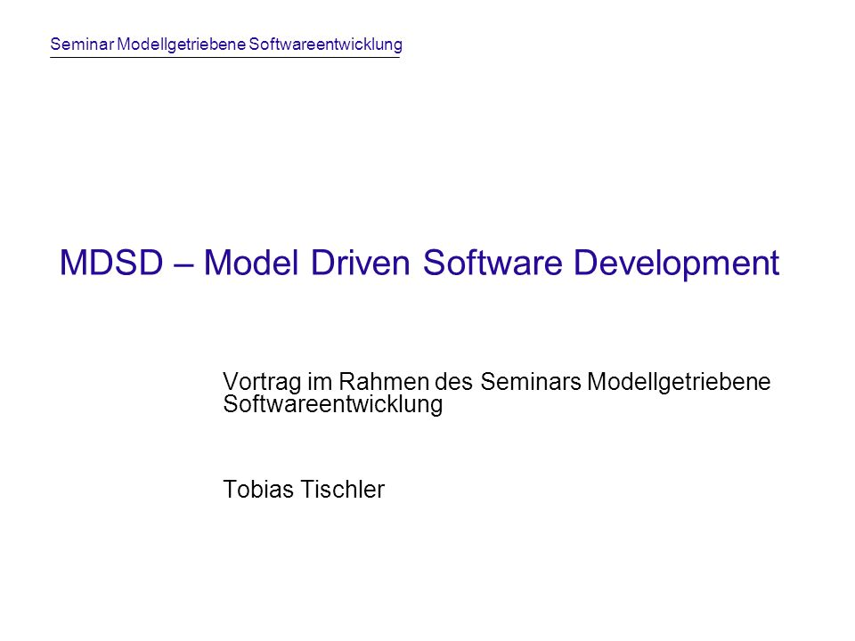MDSD – Model Driven Software Development