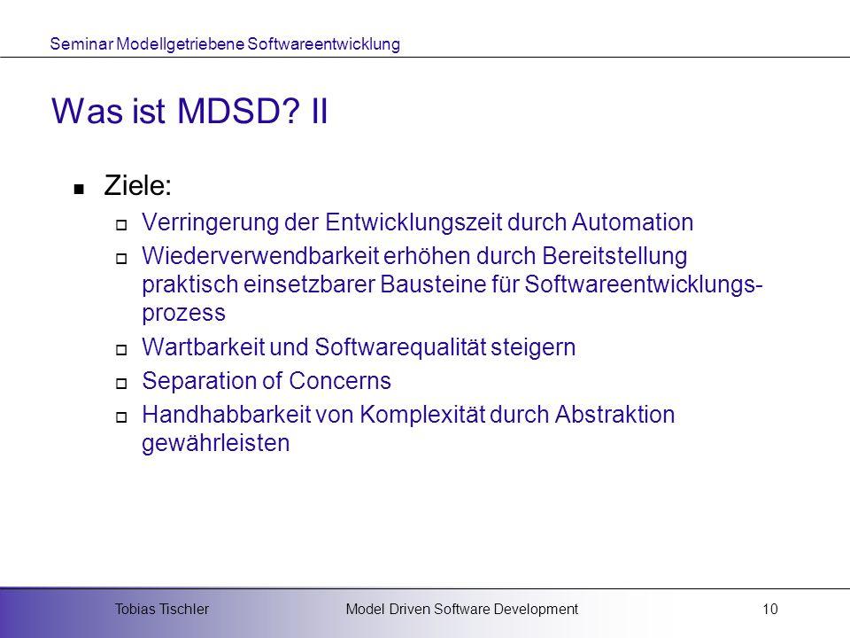 Was ist MDSD II Ziele: Verringerung der Entwicklungszeit durch Automation.