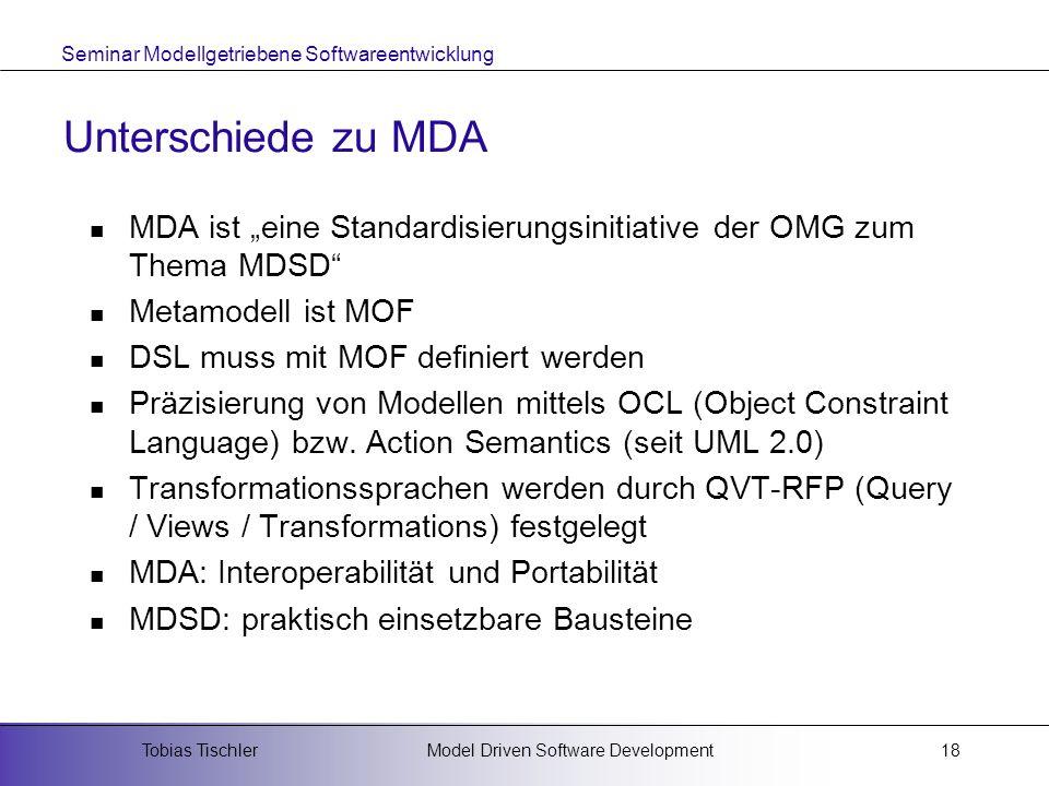 """Unterschiede zu MDA MDA ist """"eine Standardisierungsinitiative der OMG zum Thema MDSD Metamodell ist MOF."""