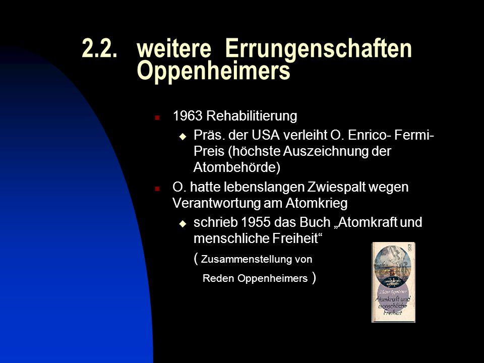 2.2. weitere Errungenschaften Oppenheimers