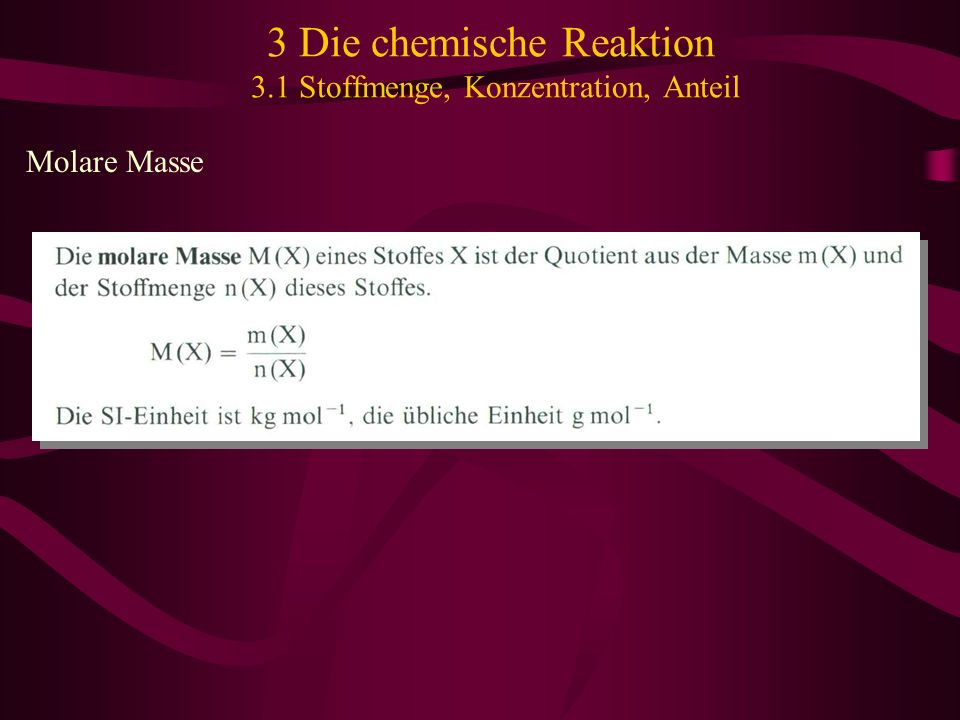 3 Die chemische Reaktion 3.1 Stoffmenge, Konzentration, Anteil