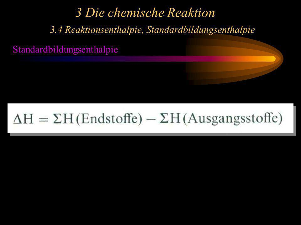3 Die chemische Reaktion. 3