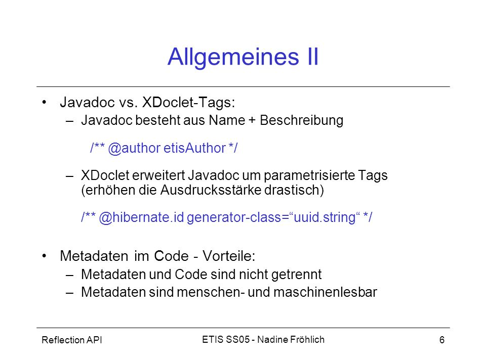 Allgemeines II Javadoc vs. XDoclet-Tags: Metadaten im Code - Vorteile: