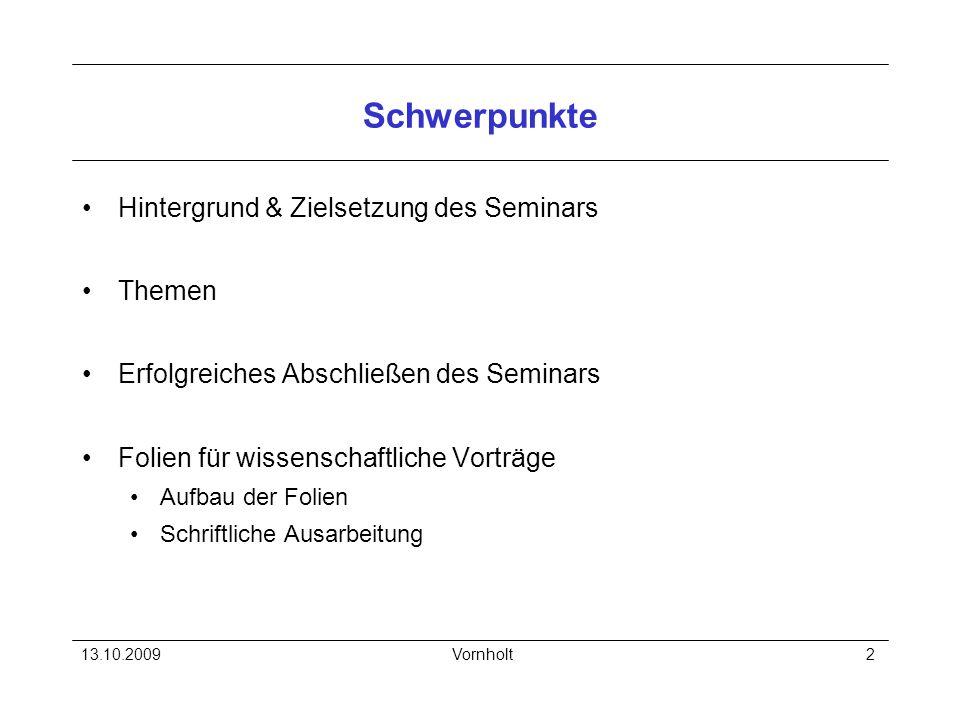 Schwerpunkte Hintergrund & Zielsetzung des Seminars Themen