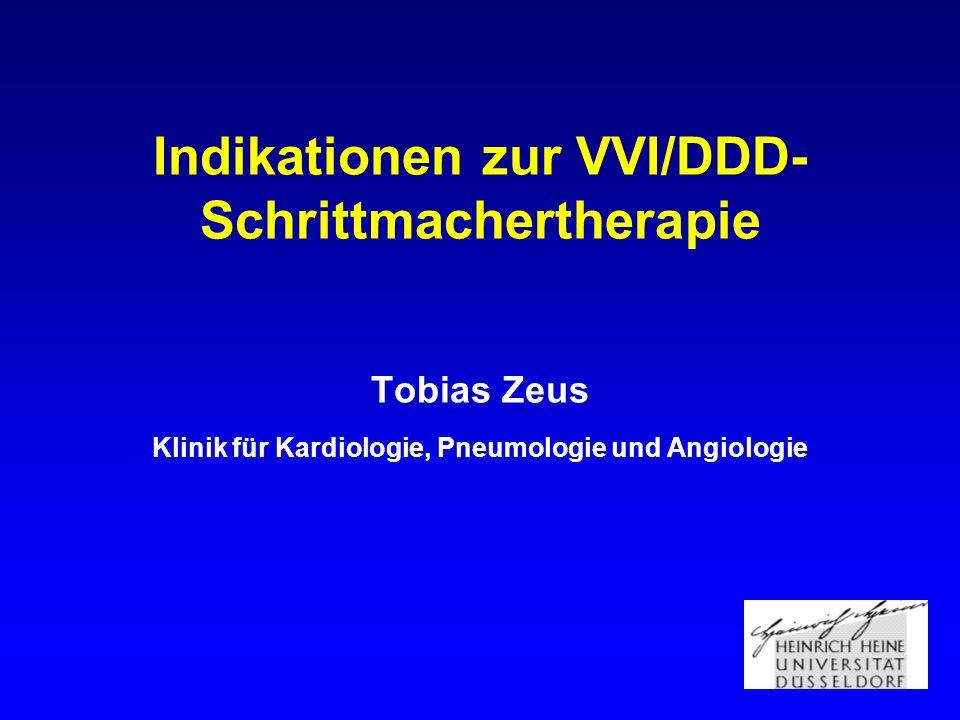Indikationen zur VVI/DDD-Schrittmachertherapie Tobias Zeus Klinik für Kardiologie, Pneumologie und Angiologie