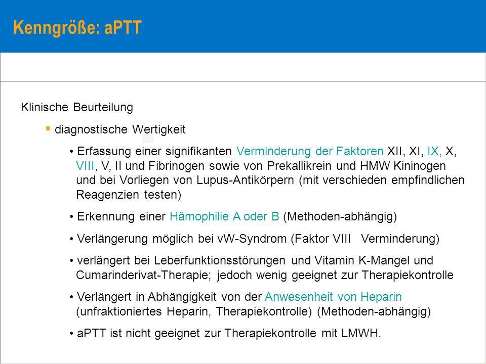 Kenngröße: aPTT Klinische Beurteilung diagnostische Wertigkeit