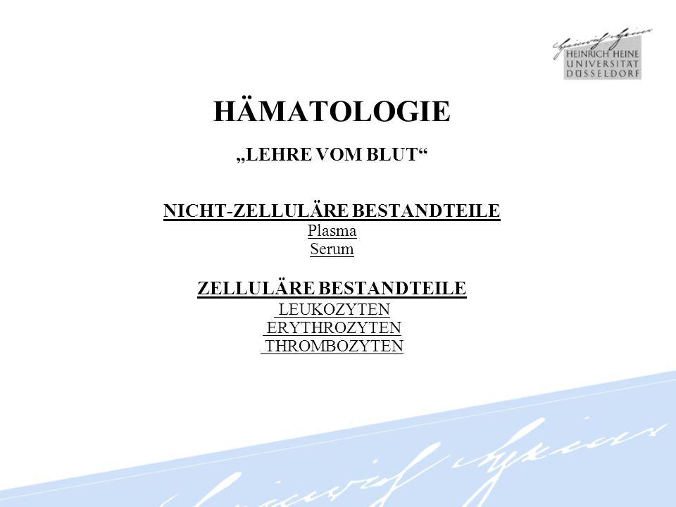 """HÄMATOLOGIE """"LEHRE VOM BLUT NICHT-ZELLULÄRE BESTANDTEILE"""