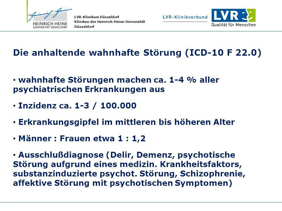 Die anhaltende wahnhafte Störung (ICD-10 F 22.0)