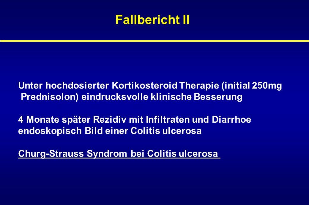 Fallbericht II Unter hochdosierter Kortikosteroid Therapie (initial 250mg. Prednisolon) eindrucksvolle klinische Besserung.