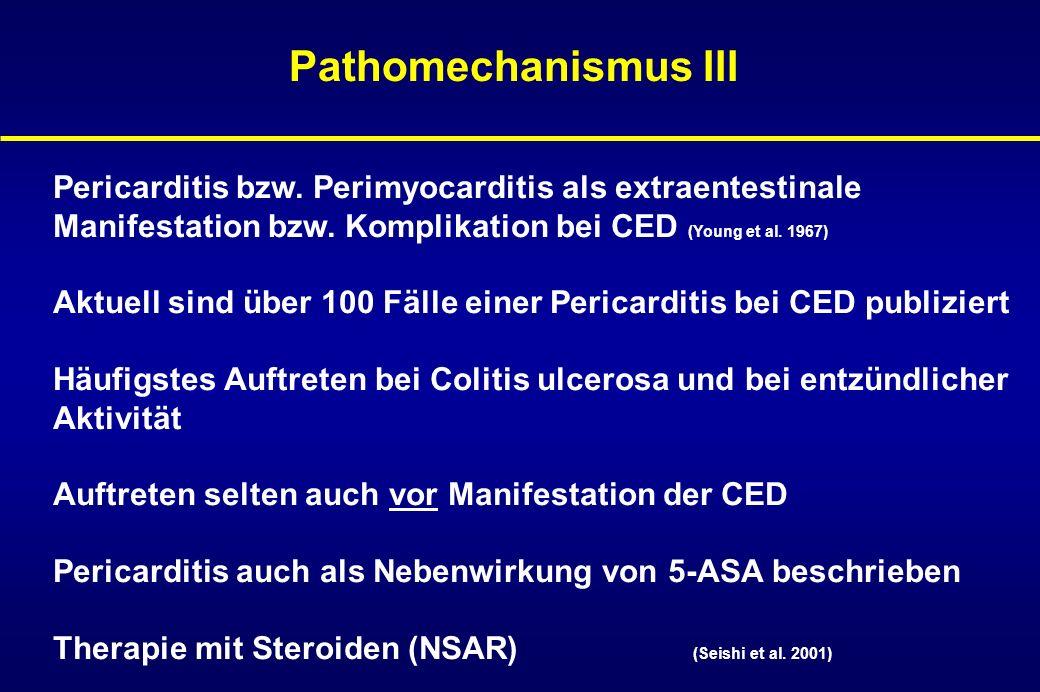 Pathomechanismus IIIPericarditis bzw. Perimyocarditis als extraentestinale. Manifestation bzw. Komplikation bei CED (Young et al. 1967)