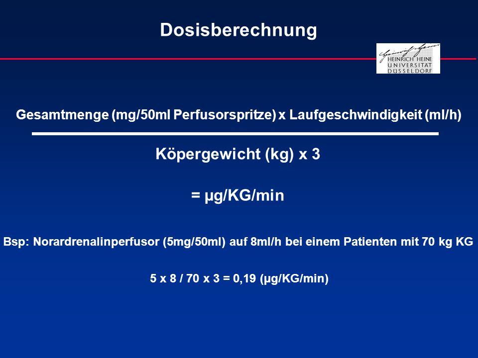 Dosisberechnung Köpergewicht (kg) x 3 = µg/KG/min